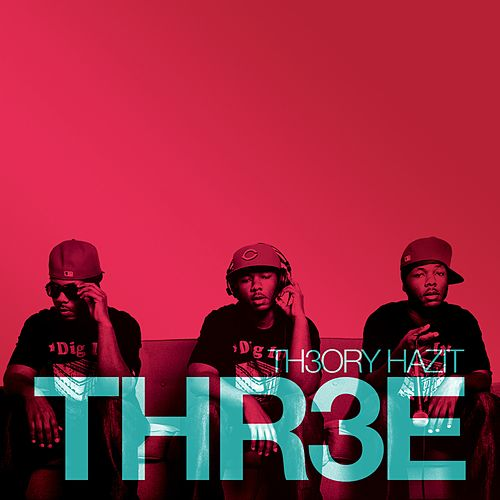 Thr3e by Theory Hazit