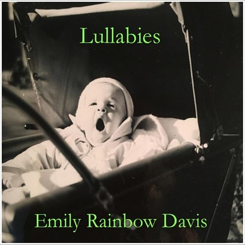 Lullabies de Emily Rainbow Davis