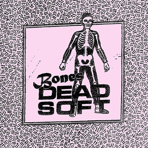 Bones by Dead Soft