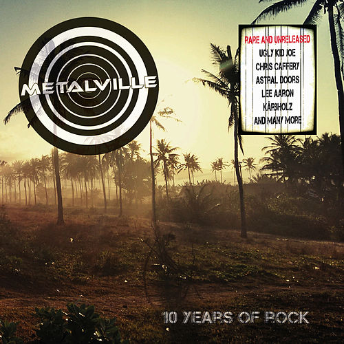 Metalville - 10 Years Of Rock (Rare And Unreleased) by Various Artists