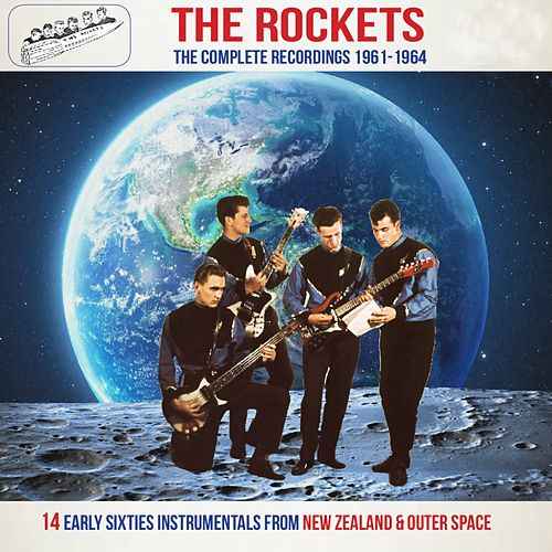 The Rockets the Complete Recordings 1961-1964 (14 Early Sixties Instrumentals from New Zealand & Outer Space) de The Rockets