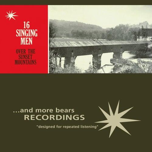 Over the Sunset Mountains von Sixteen Singing Men