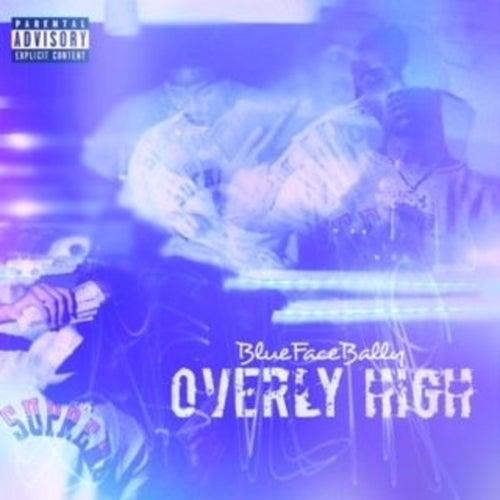 Overly High by Bluefacebally
