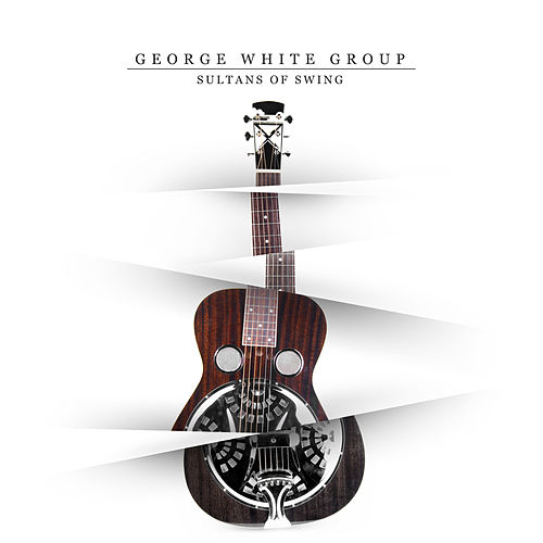 Sultans of Swing de George White Group