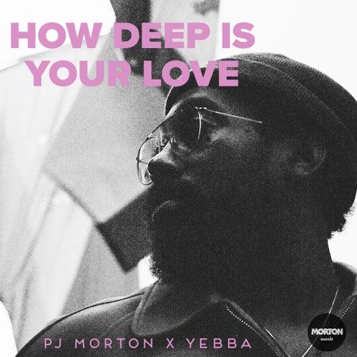 How Deep Is Your Love (feat. Yebba) [Live] de PJ Morton