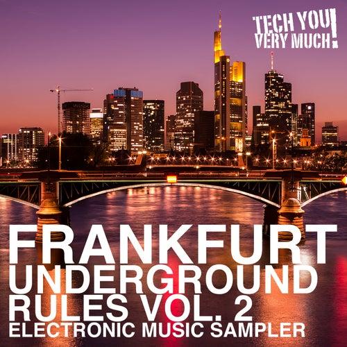 Frankfurt Underground Rules, Vol. 2 (Electronic Music Sampler) von Various Artists