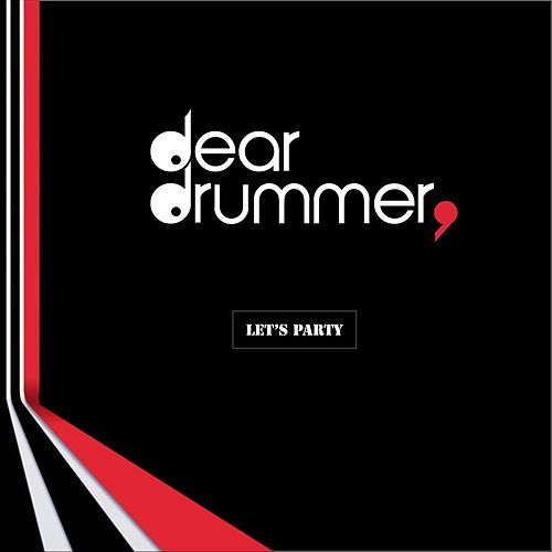 Let's Party by Dear Drummer