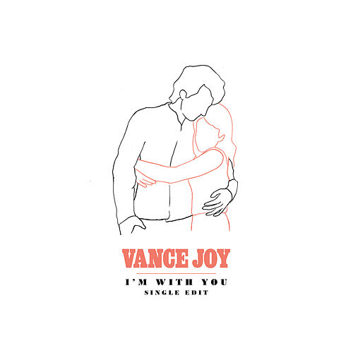 I'm With You (Single Edit) by Vance Joy