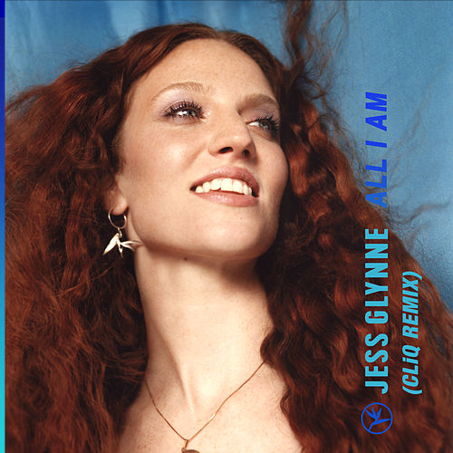 All I Am (CLiQ Remix) von Jess Glynne