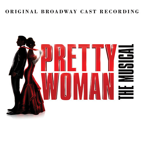 Pretty Woman: The Musical (Original Broadway Cast Recording) von Various Artists