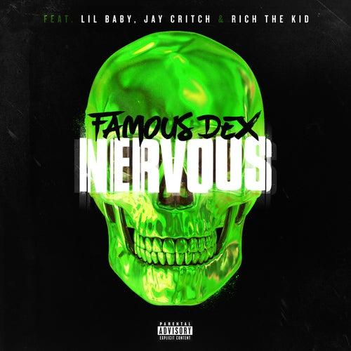 Nervous (feat. Lil Baby, Jay Critch & Rich the Kid) de Famous Dex