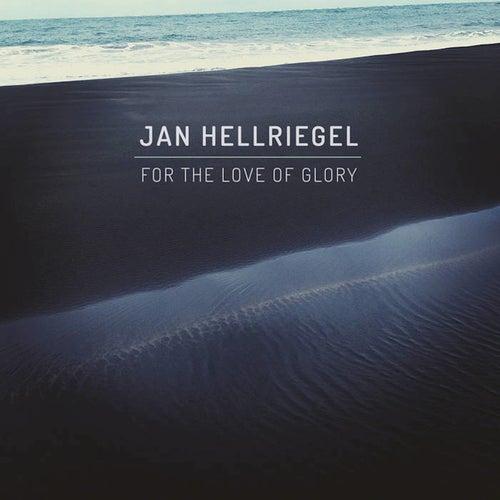 For the Love of Glory de Jan Hellriegel