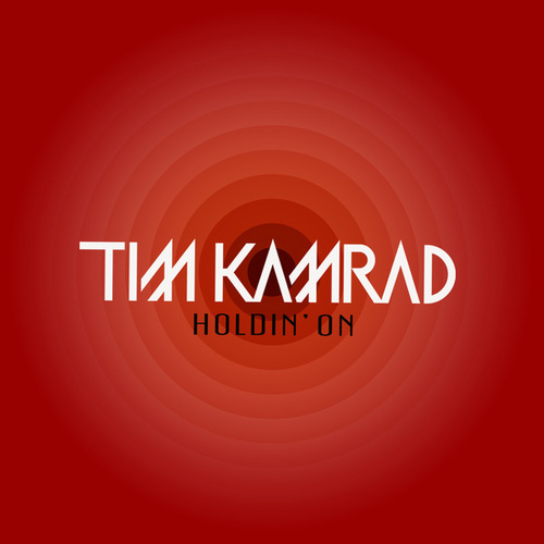 Holdin' On (Radio Edit) by Tim Kamrad