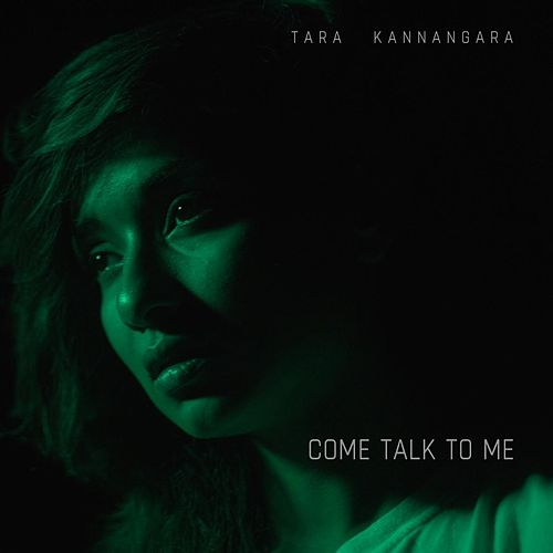 Come Talk to Me de Tara Kannangara