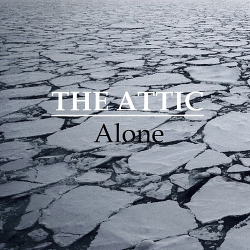 Alone by Attic