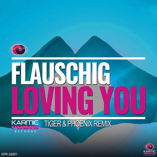 Loving You (Remixes, Pt. 1) by Flauschig