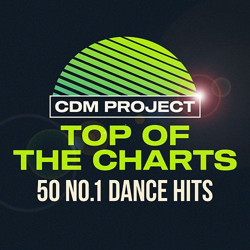 Top of the Charts: 50 No.1 Dance Hits de CDM Project