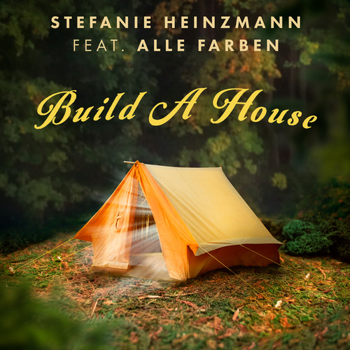 Build A House von Stefanie Heinzmann