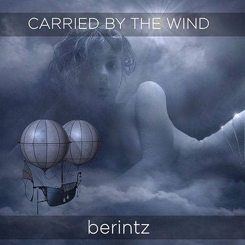 Carried by the Wind by Berintz