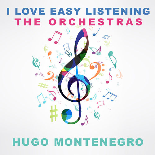 I Love Easy Listening: The Orchestras by Hugo Montenegro