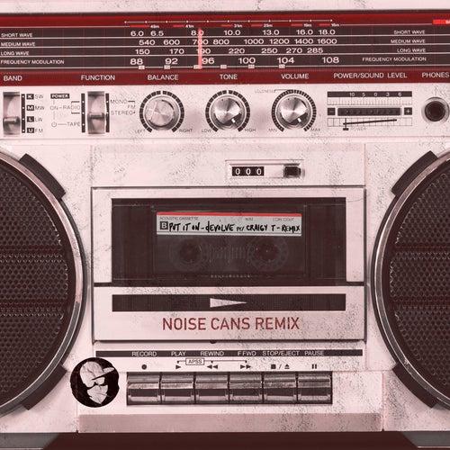 Put It On (feat. Craigy T) [Noise Cans Remix] de Devolve