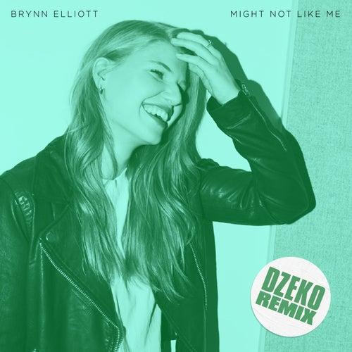 Might Not Like Me (Dzeko Remix) by Brynn Elliott