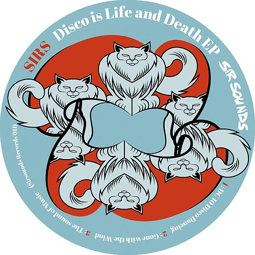 Disco Is Life and Death EP by The Sirs
