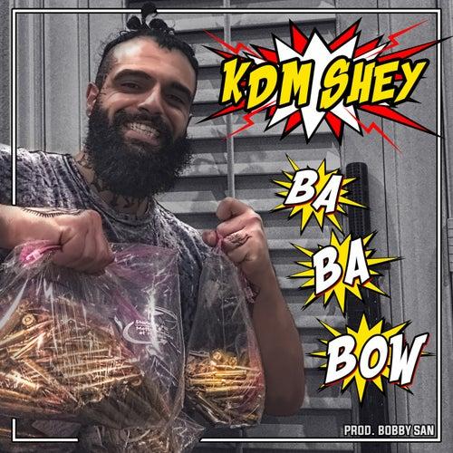 Ba Ba Bow von KDM Shey