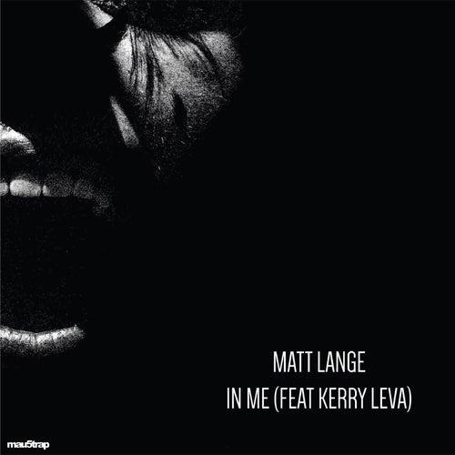 In Me by Matt Lange