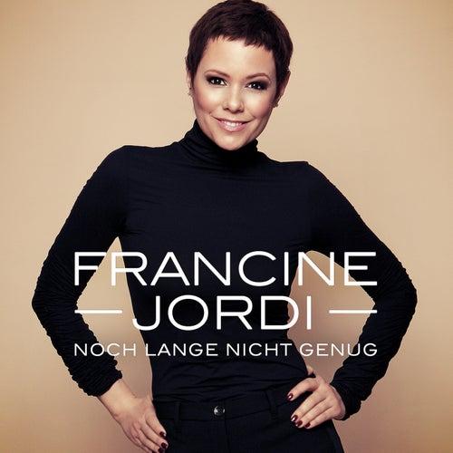 Noch lange nicht genug by Francine Jordi