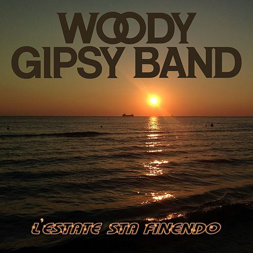 L'estate sta finendo by Woody Gipsy Band