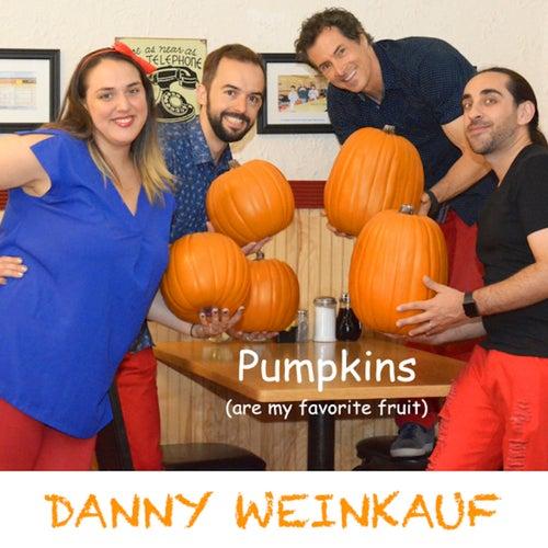 Pumpkins (Are My Favorite Fruit) de Danny Weinkauf