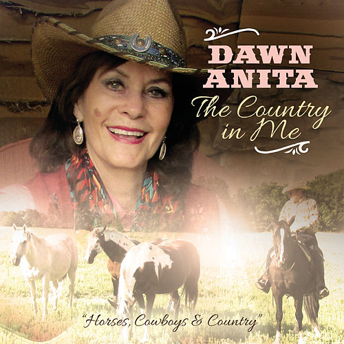 The Country in Me by Dawn Anita