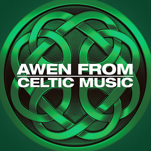 Awen from Celtic Music [Marathon Media International] by Various Artists