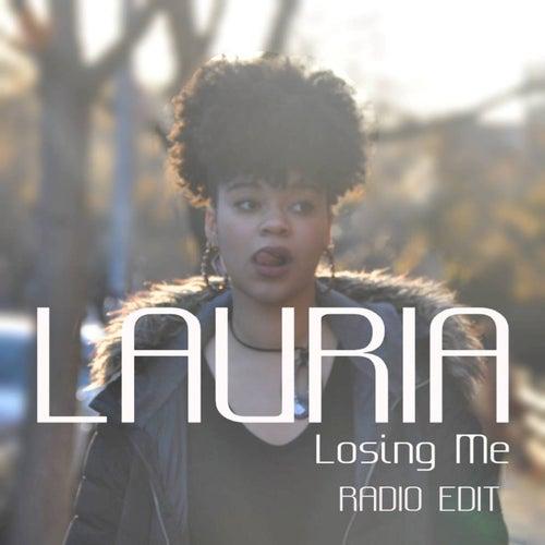 Losing me (Radio edit) by Lauria