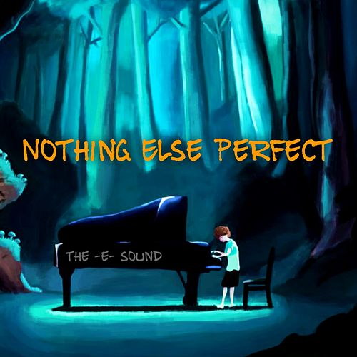 The E Sound - Nothing Else Perfect von JunLIB