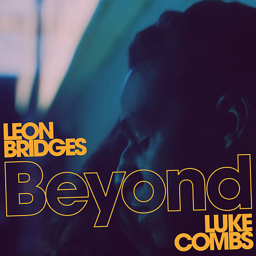 Beyond (Live) van Luke Combs + Leon Bridges