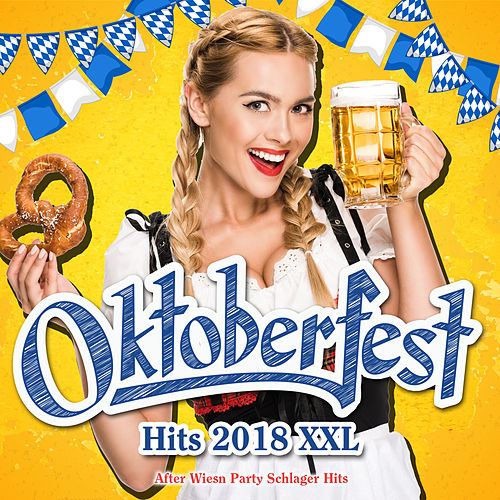 Oktoberfest Hits 2018 XXL (After Wiesn Party Schlager Hits) von Various Artists