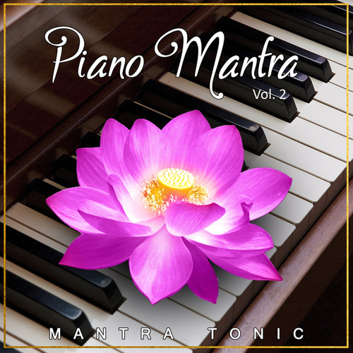 Piano Mantra, Vol. 2 de Mantra Tonic