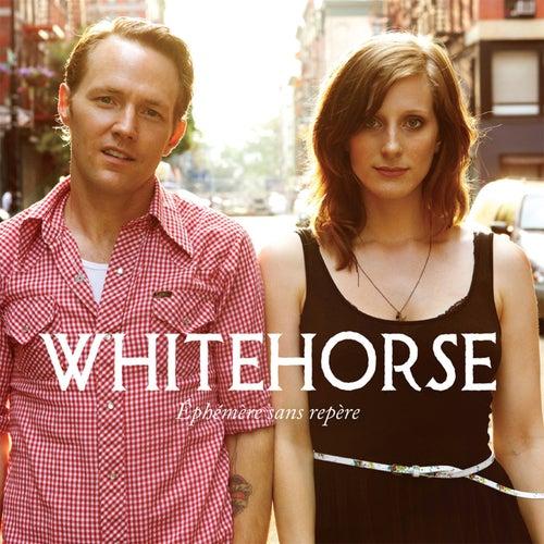 Éphémère Sans Repère by Whitehorse