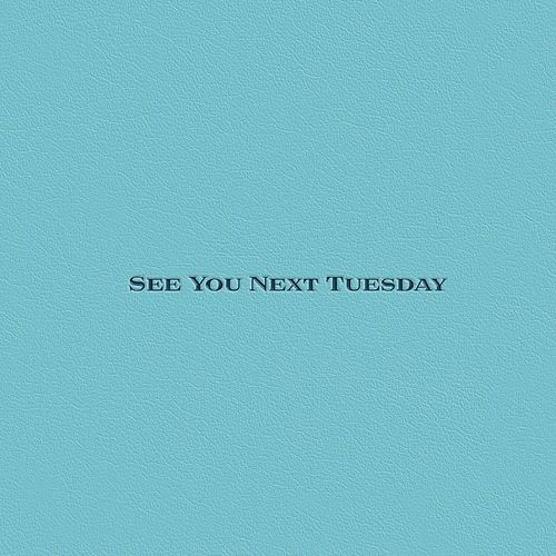 See You Next Tuesday by Fannypack