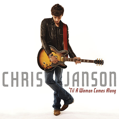 'Til A Woman Comes Along by Chris Janson