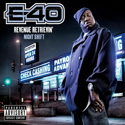 Revenue Retrievin': Night Shift by E-40