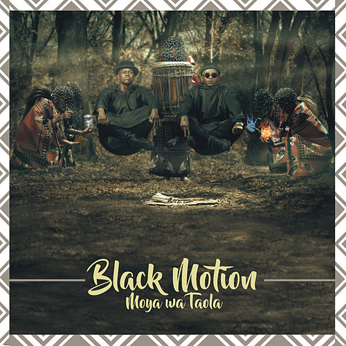 Moya Wa Taola by Black Motion