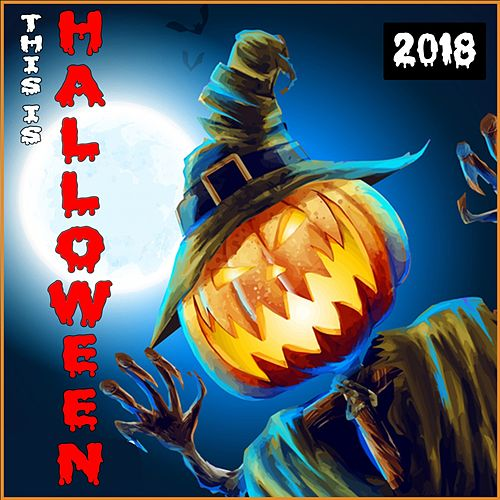 This Is Halloween 2018 by Various Artists