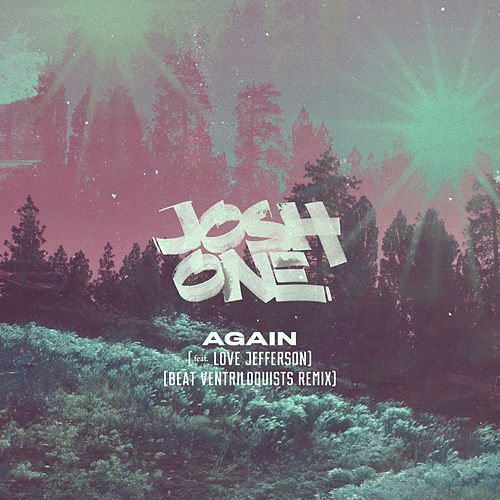 Again (feat. Love Jefferson) [Beat Ventriloquists Remix] de Josh One