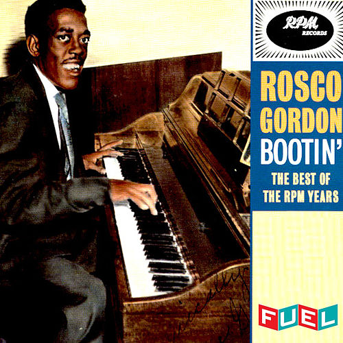 Bootin' (The Best of RPM Years) von Rosco Gordon
