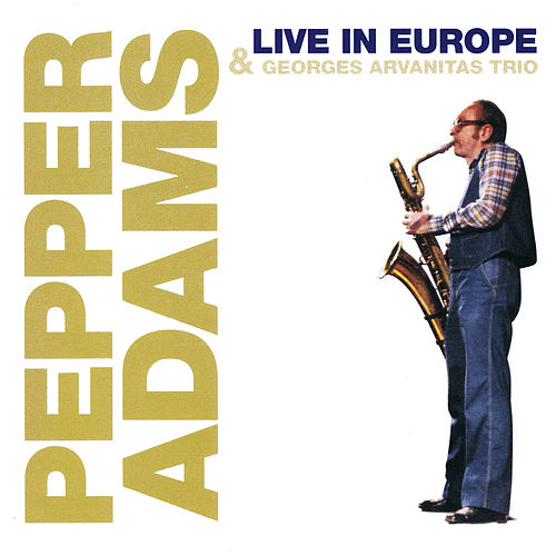 Live in Europe de Pepper Adams
