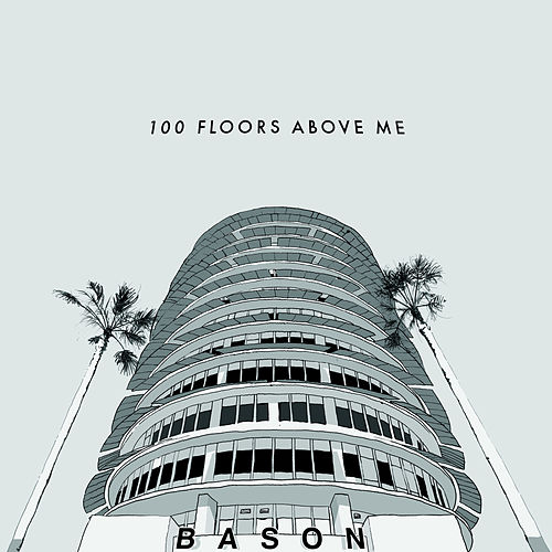 100 Floors Above Me von Bason