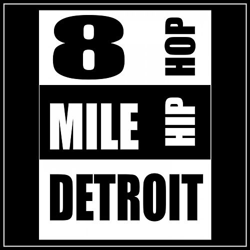 8 Mile Detroit Hip Hop von Tough Rhymes